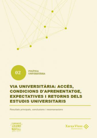 Book Cover: Via Universitària (2014-2016): Accés, condicions d'aprenentatge, expectatives i retorns dels estudis universitaris