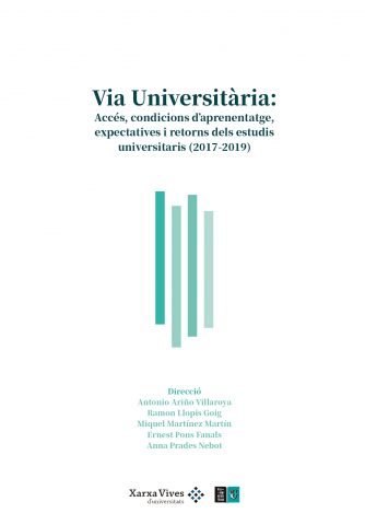 Book Cover: Via Universitària: Accés, condicions d'aprenentatge, expectatives i retorns dels estudis universitaris (2017-2019)