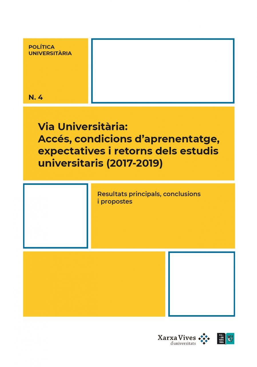 Book Cover: Resultats principals, conclusions i propostes. Via Universitària: Accés, condicions d'aprenentatge, expectatives i retorns dels estudis universitaris (2017-2019)