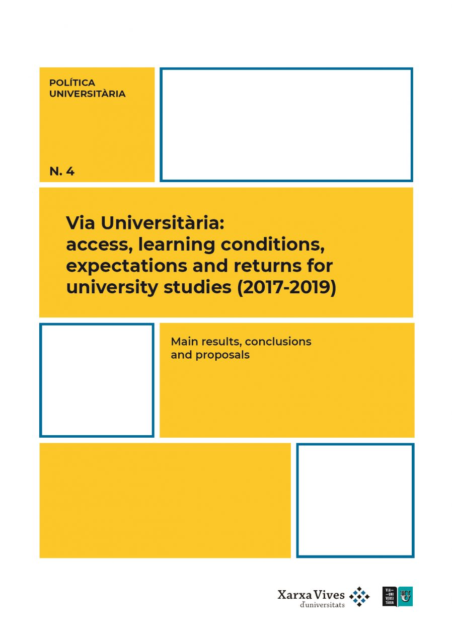 Book Cover: Main results, conclusions and proposals. Via Universitària: access, learning conditions, expectations and returns for university studies (2017-2019)