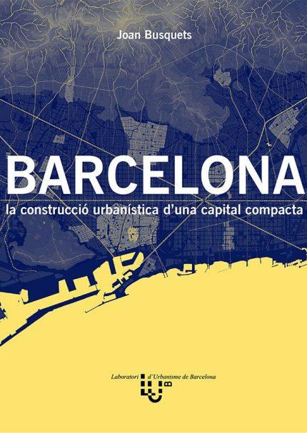 Barcelona_la construcció urbanística duna capital compacta