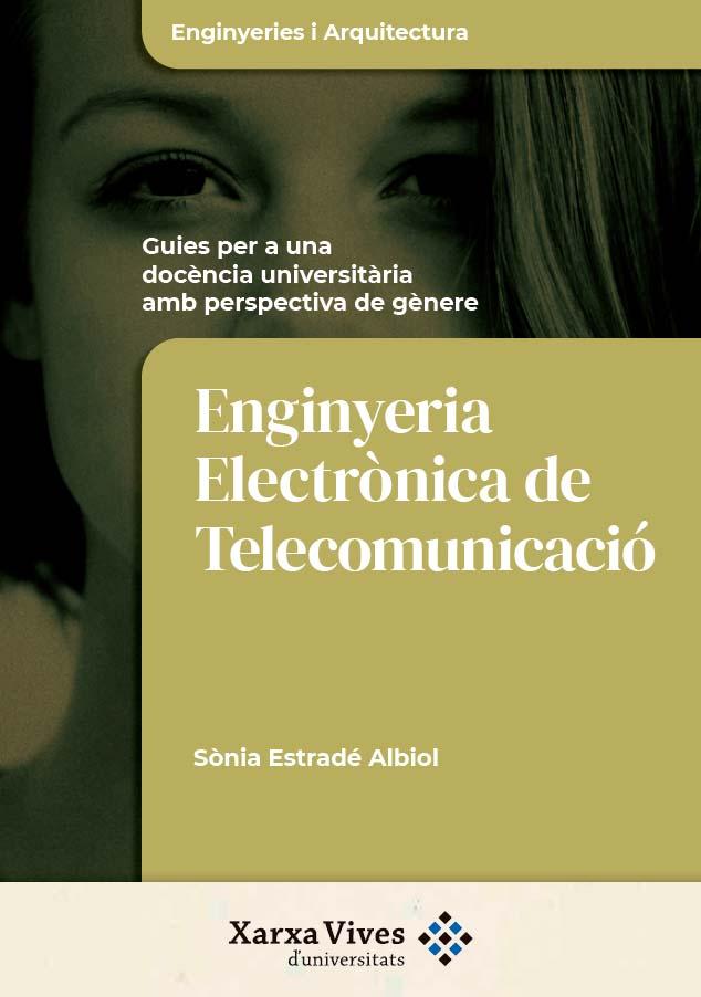 Guia per a una docència universitària amb perspectiva de gènere. Enginyeria Electrònica de Telecomunicació
