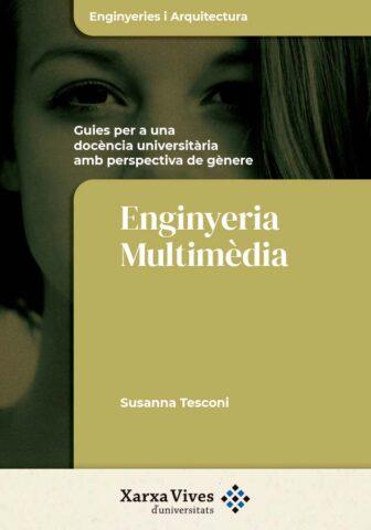 Guia per a una docència universitària amb perspectiva de gènere. Enginyeria Multimèdia